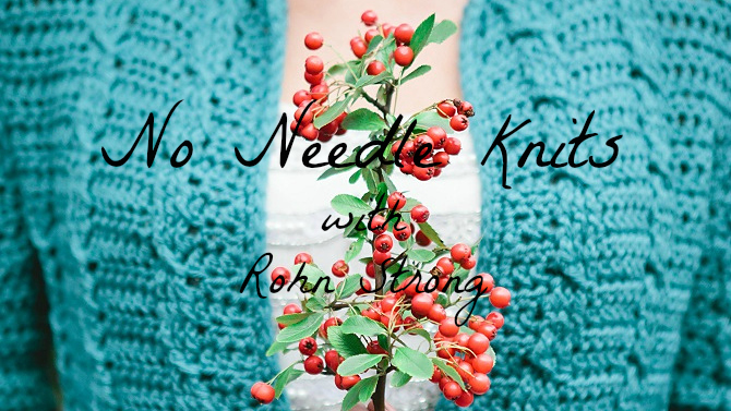 No Needle Knits – Our First Episode
