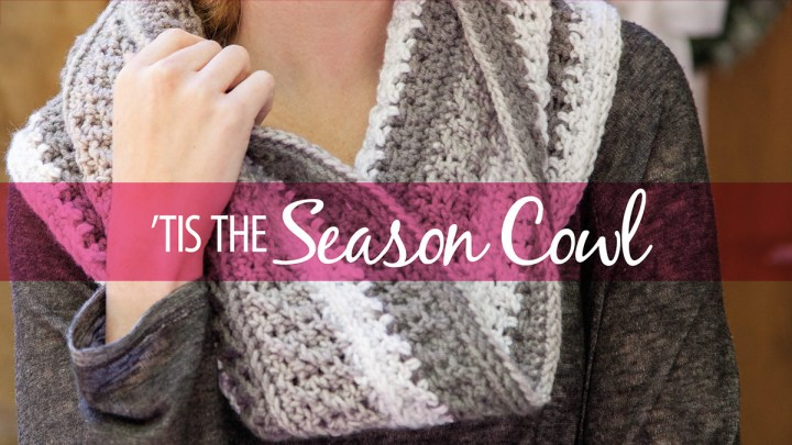 'Tis the Season Cowl – Pattern andClass