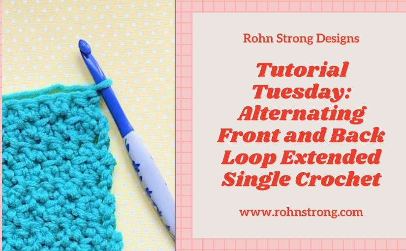 Tutorial Tuesday   Alternating Front and Back Loop Extended SingleCrochet