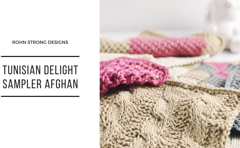 Tunisian Delight Sampler Afghan CrochetAlong